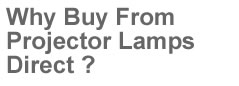 Why buy from Projector Lamps Direct